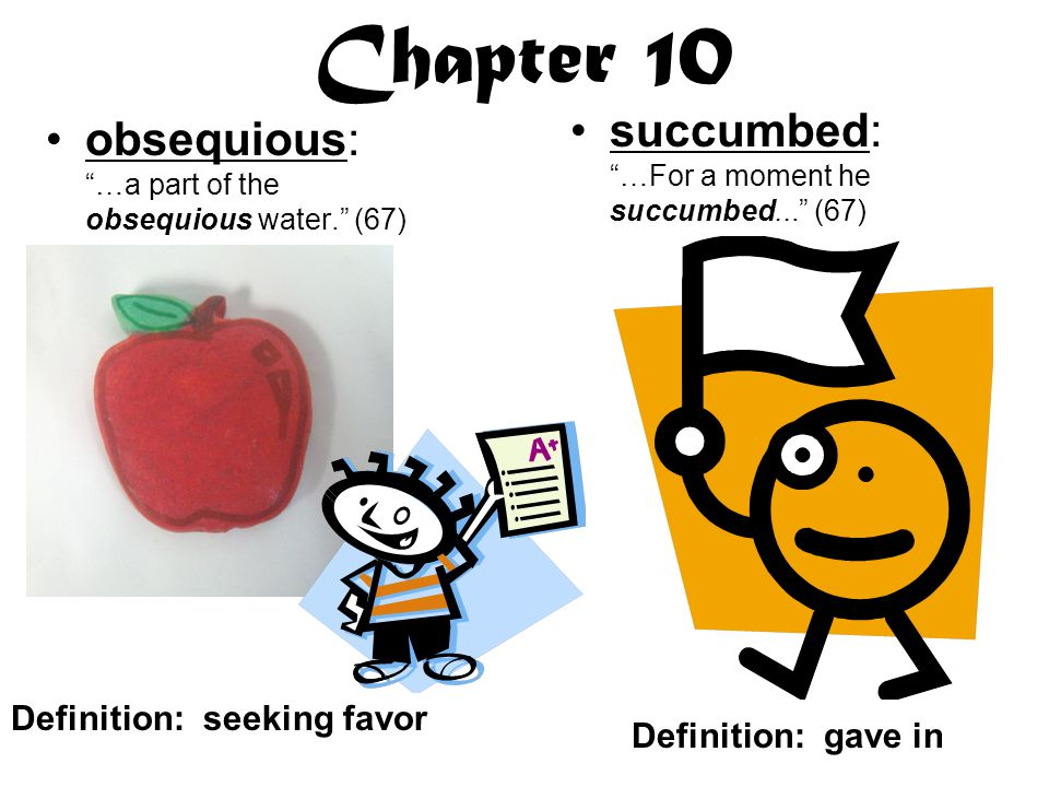 Chapter 10 succumbed: …For a moment he succumbed... (67)