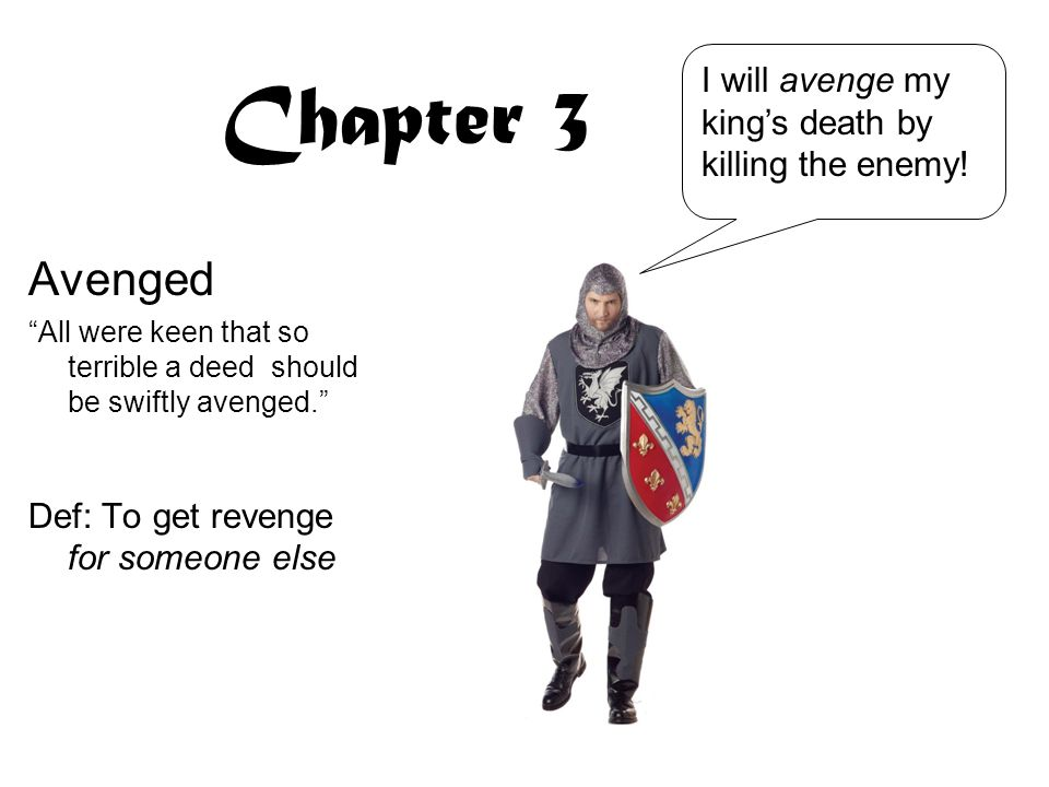 Chapter 3 Avenged I will avenge my king's death by killing the enemy!