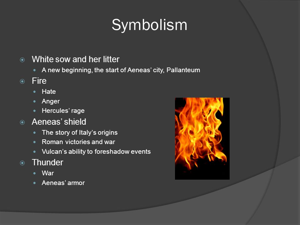 Symbolism White sow and her litter Fire Aeneas' shield Thunder