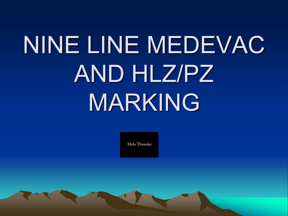 NINE LINE MEDEVAC AND HLZ/PZ MARKING