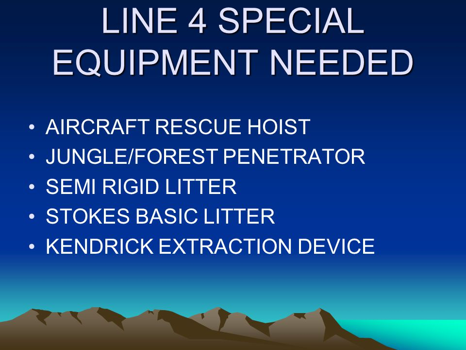 LINE 4 SPECIAL EQUIPMENT NEEDED