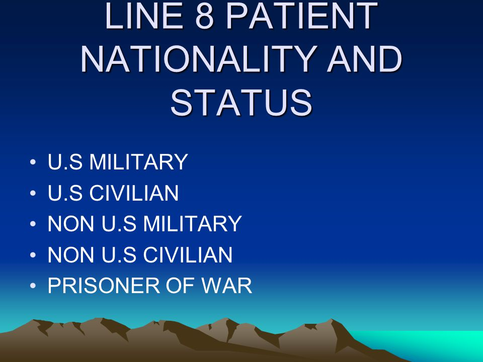 LINE 8 PATIENT NATIONALITY AND STATUS