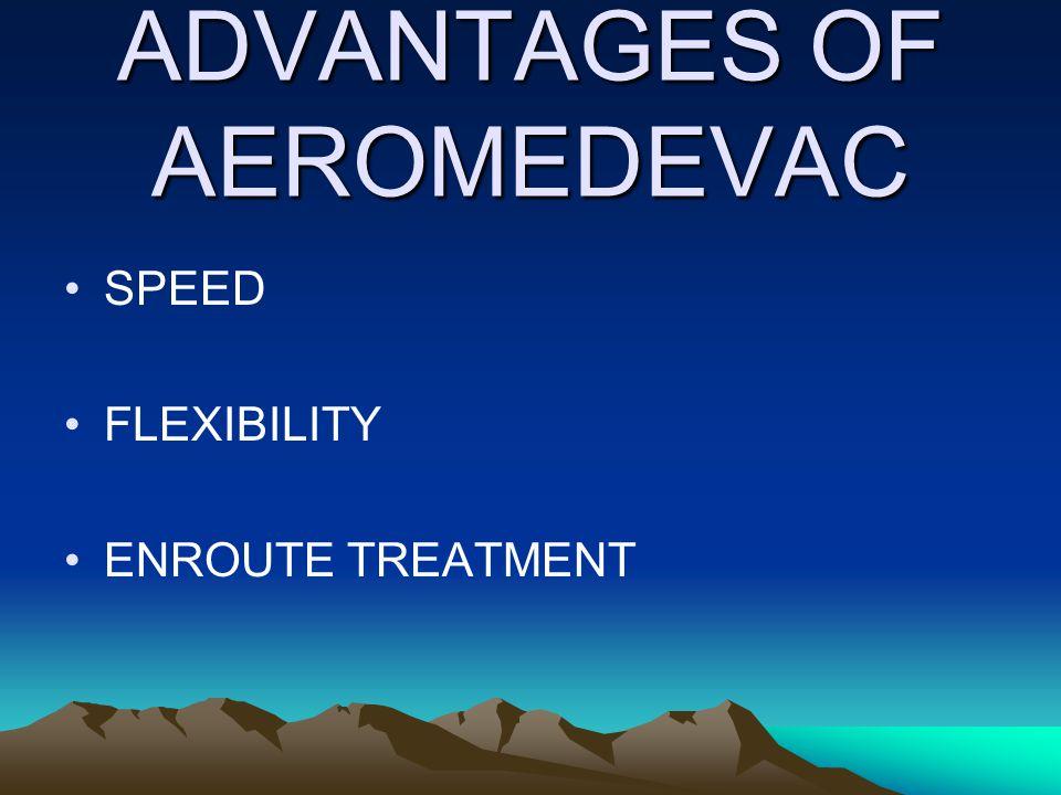 ADVANTAGES OF AEROMEDEVAC