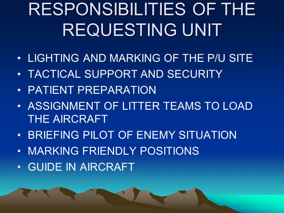 RESPONSIBILITIES OF THE REQUESTING UNIT