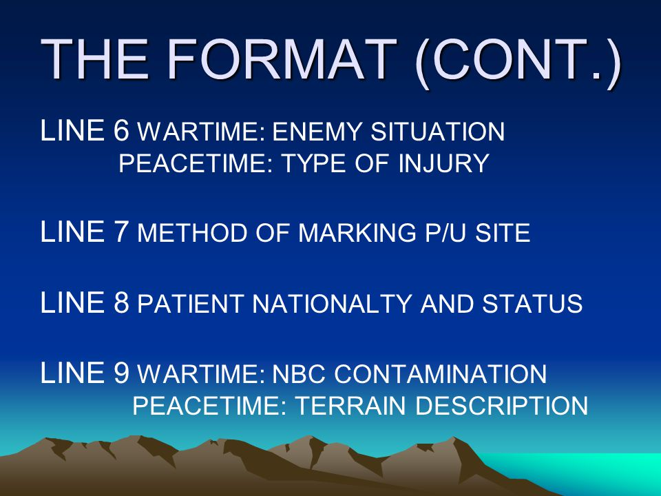 THE FORMAT (CONT.) LINE 6 WARTIME: ENEMY SITUATION