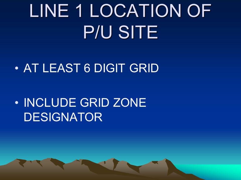 LINE 1 LOCATION OF P/U SITE