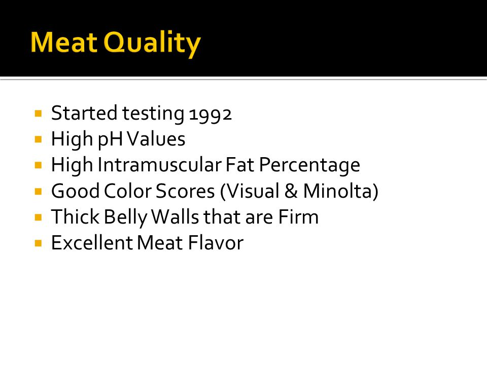Meat Quality Started testing 1992 High pH Values