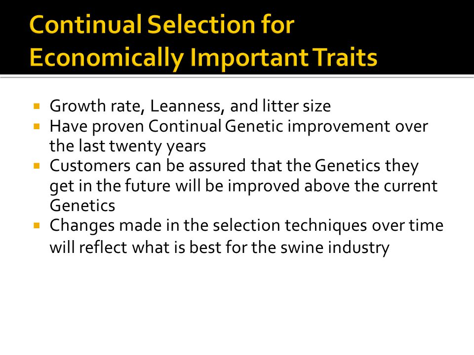 Continual Selection for Economically Important Traits