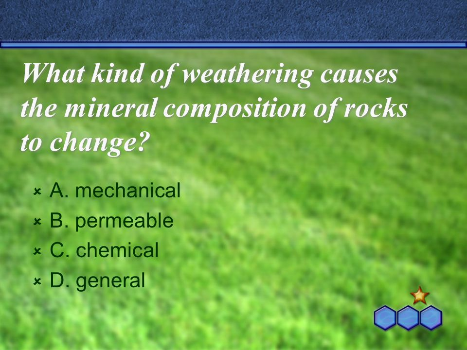 What kind of weathering causes the mineral composition of rocks to change