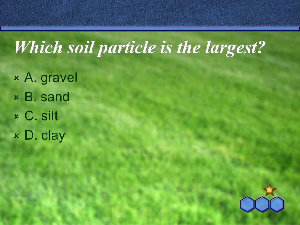 Which soil particle is the largest