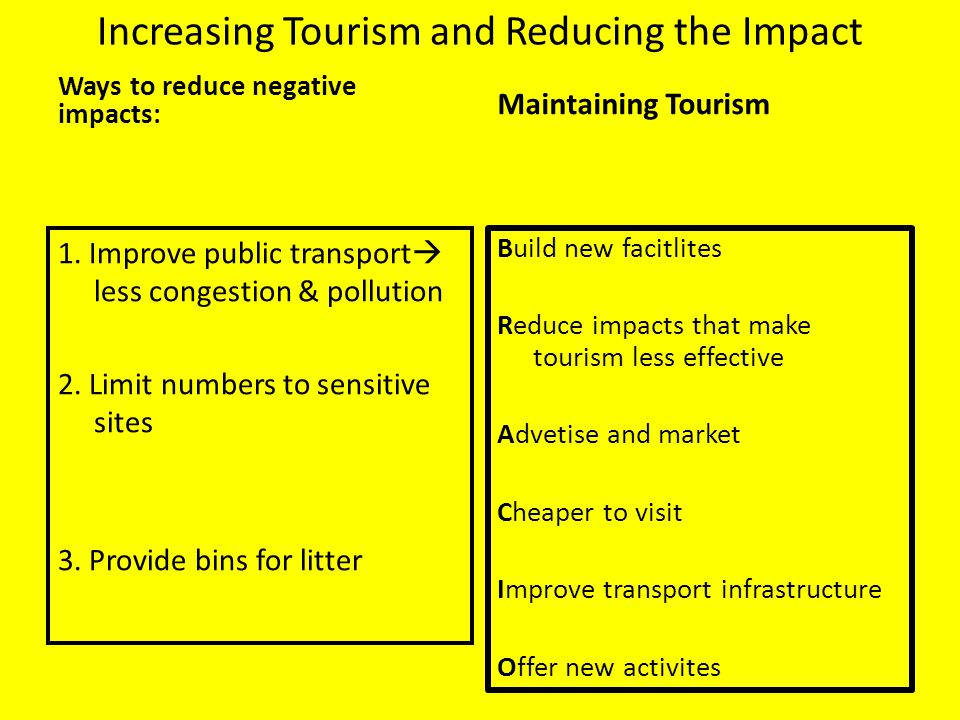 Increasing Tourism and Reducing the Impact