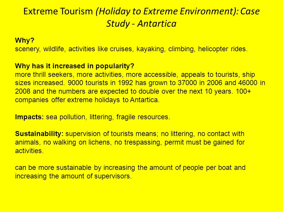 a discussion of the environmental impact of tourism on antartica Case study: antarctica impacts of tourism • deforestation is caused by cutting down fuel for the tourists to get there environmental benefits of eco-tourism.