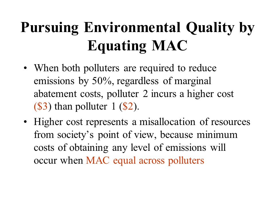 Pursuing Environmental Quality by Equating MAC