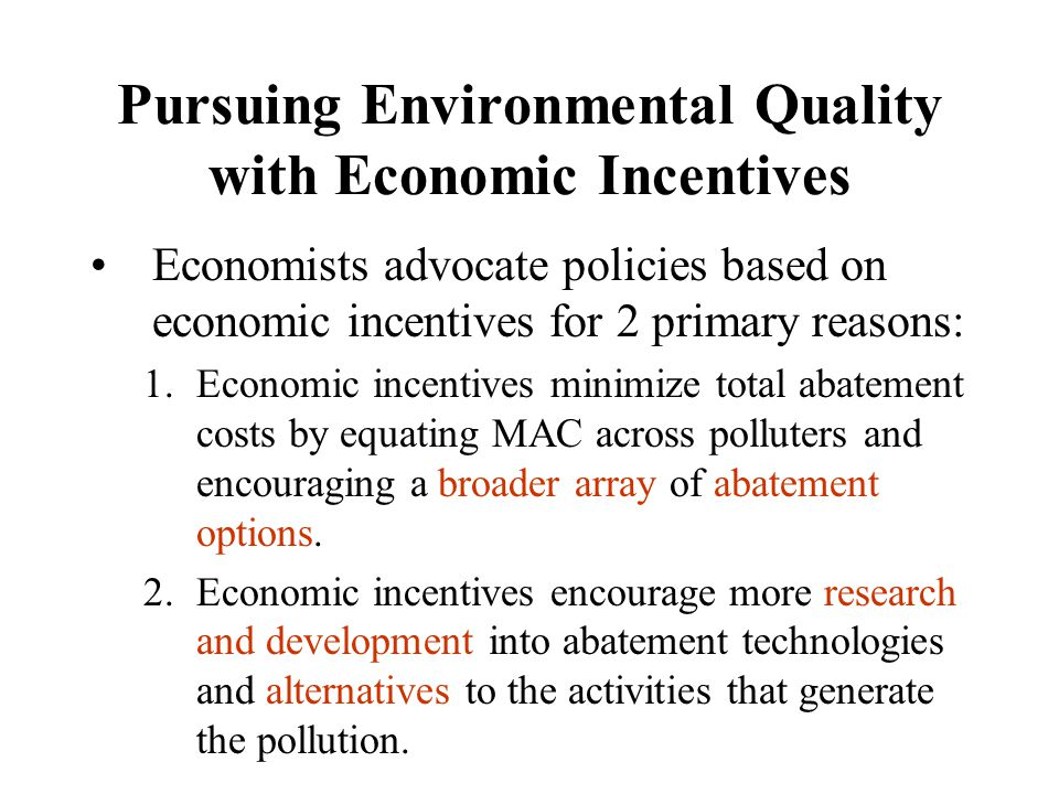 Pursuing Environmental Quality with Economic Incentives
