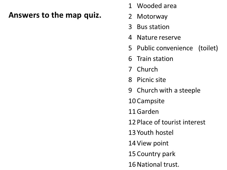 Answers to the map quiz. Wooded area Motorway Bus station