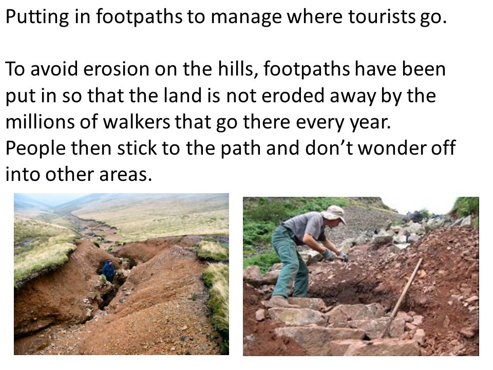 Putting in footpaths to manage where tourists go.