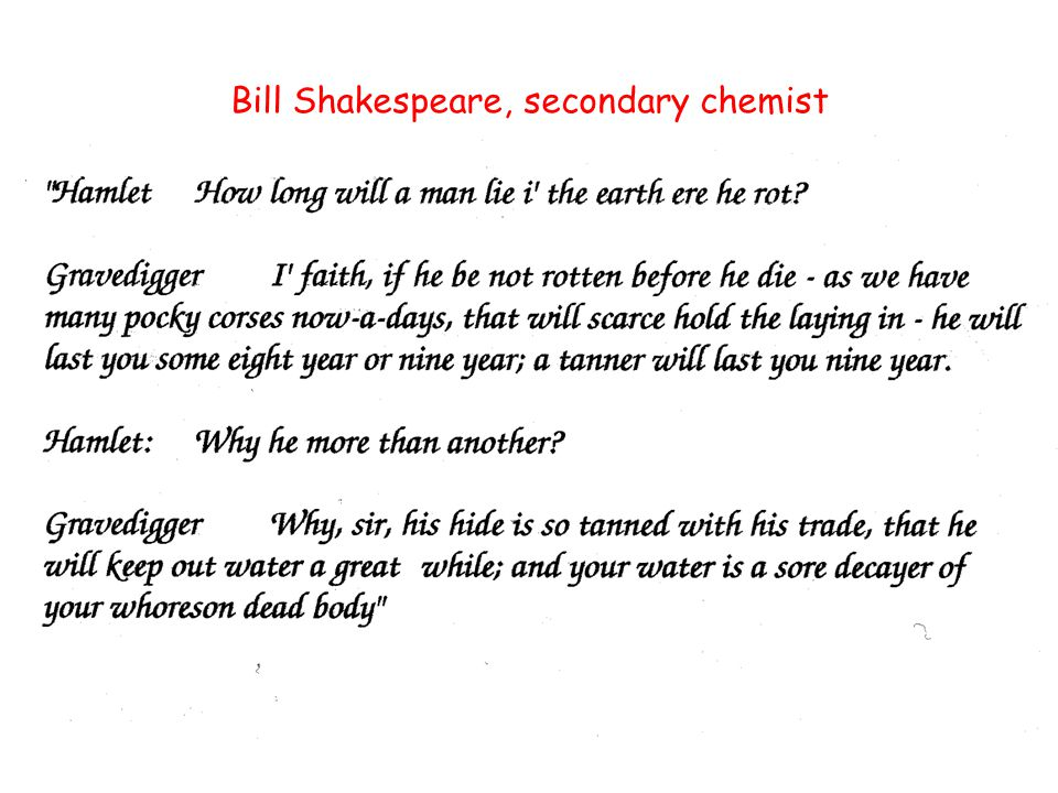 Bill Shakespeare, secondary chemist