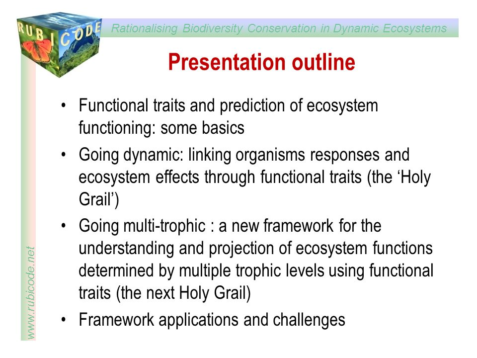 Presentation outline Functional traits and prediction of ecosystem functioning: some basics.