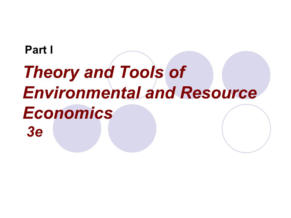 Theory and Tools of Environmental and Resource Economics 3e