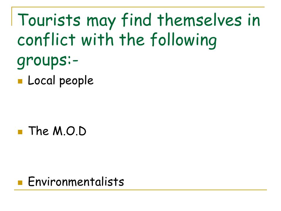 Tourists may find themselves in conflict with the following groups:-
