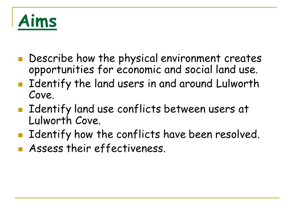Aims Describe how the physical environment creates opportunities for economic and social land use.