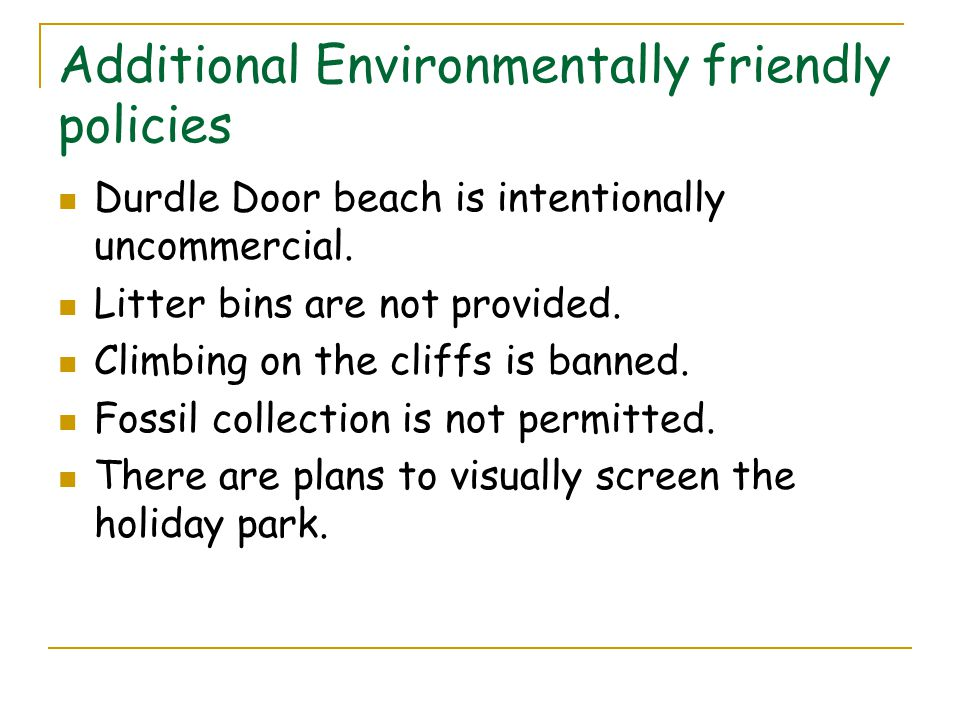 Additional Environmentally friendly policies