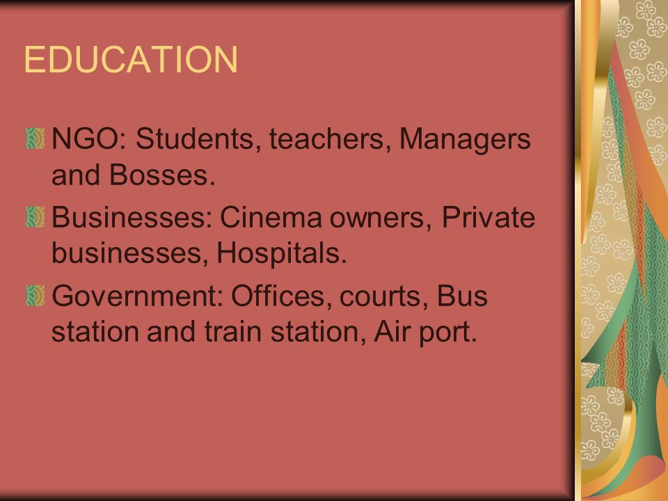 EDUCATION NGO: Students, teachers, Managers and Bosses.