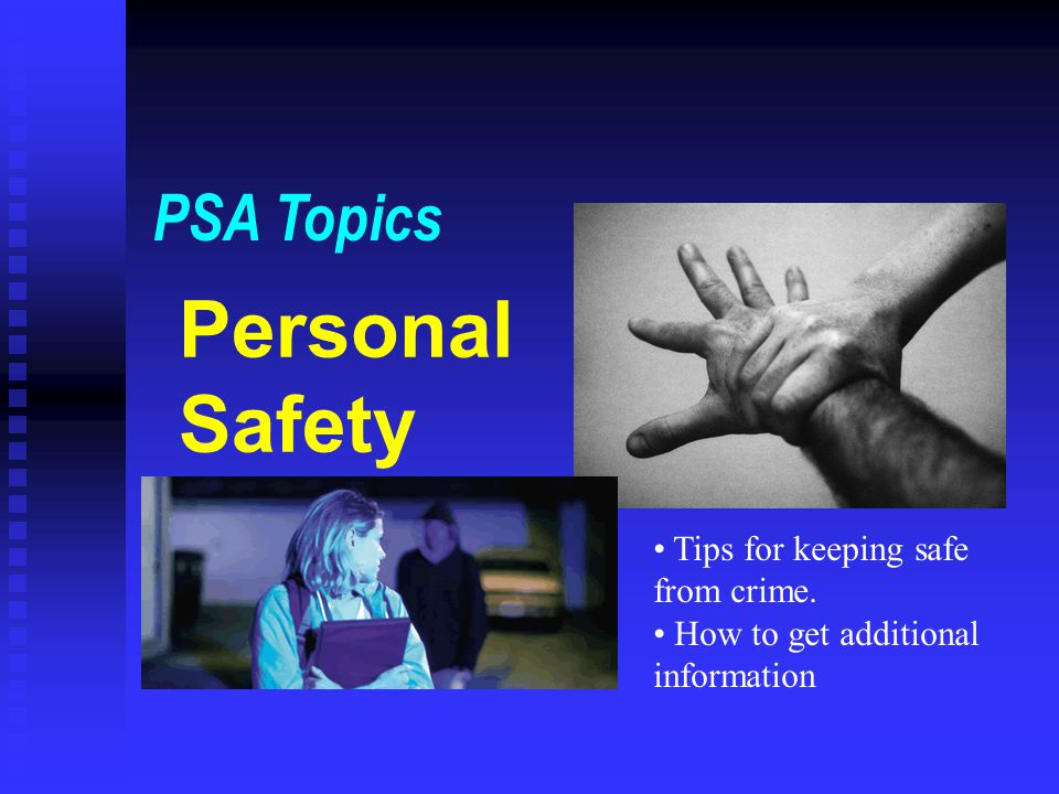 Personal Safety PSA Topics Tips for keeping safe from crime.