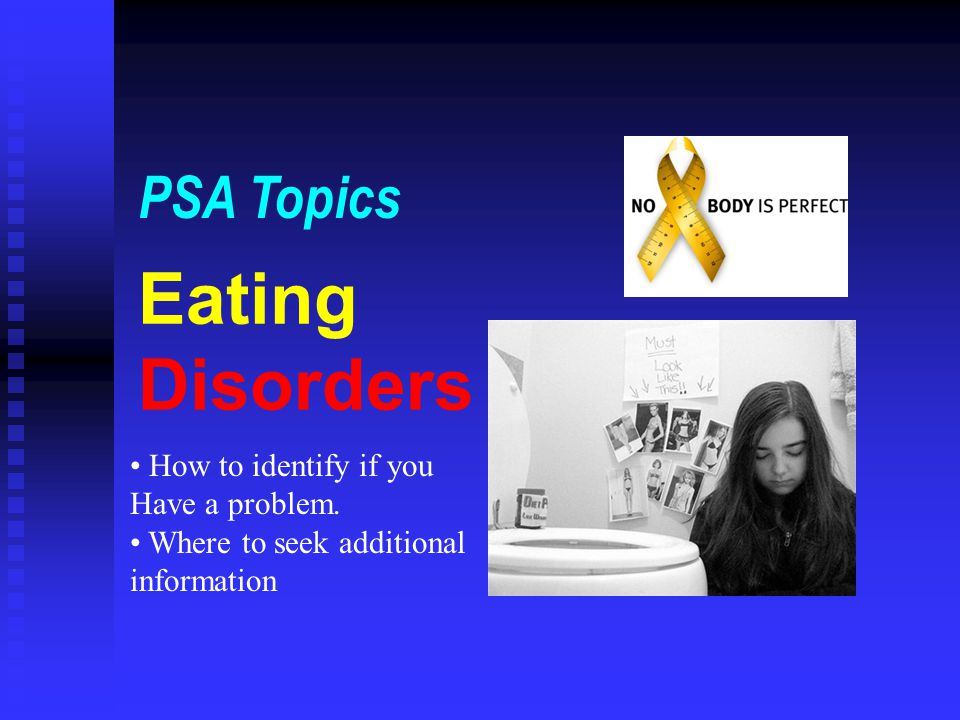 Eating Disorders PSA Topics How to identify if you Have a problem.