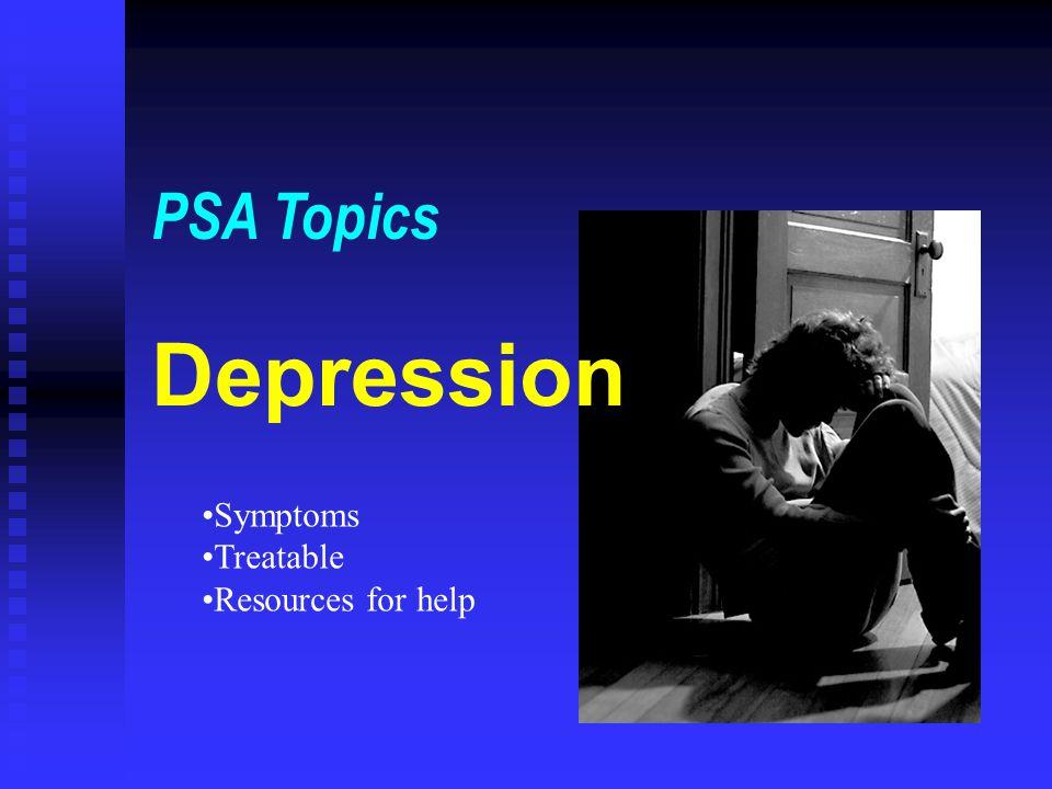 PSA Topics Depression Symptoms Treatable Resources for help