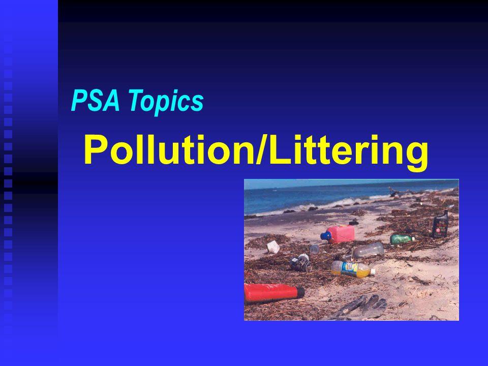 PSA Topics Pollution/Littering