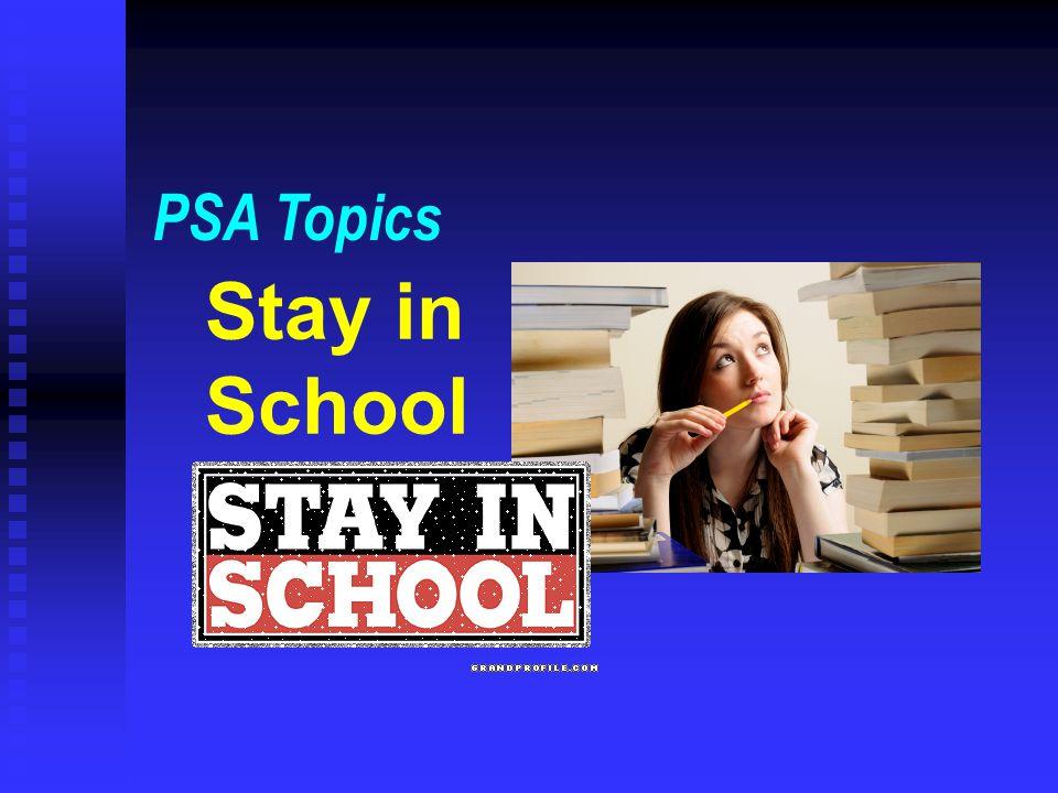 PSA Topics Stay in School