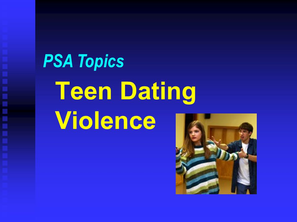 PSA Topics Teen Dating Violence