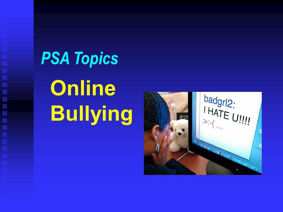 PSA Topics Online Bullying
