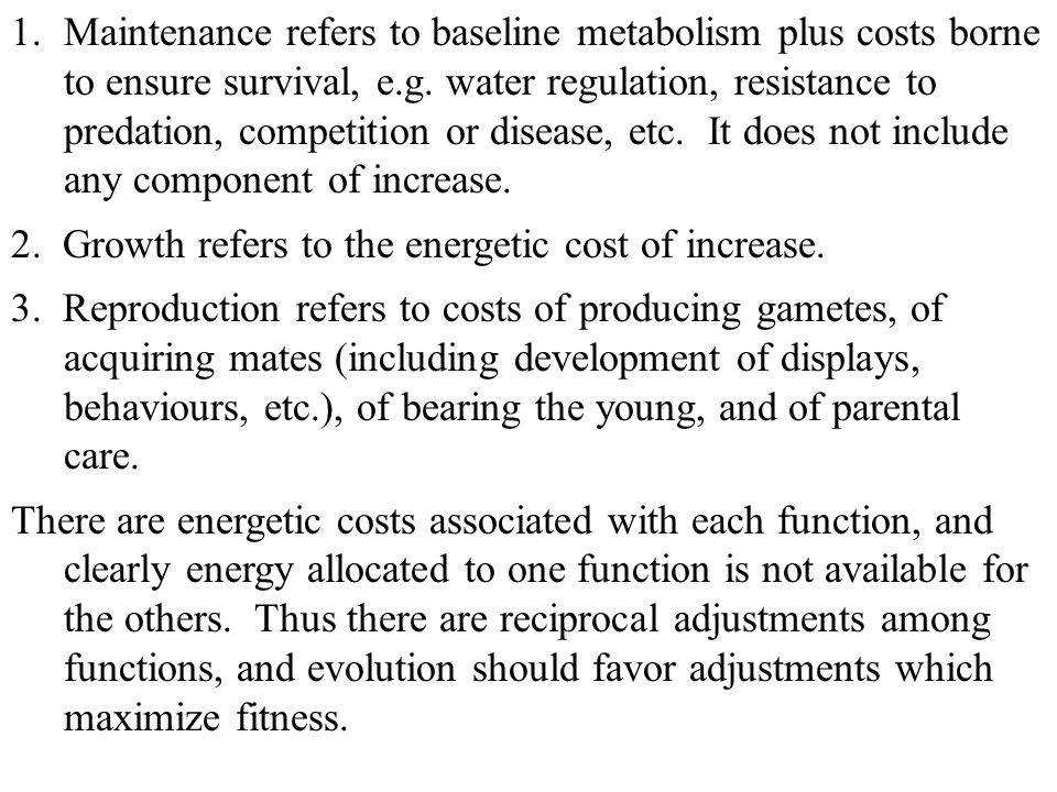 Maintenance refers to baseline metabolism plus costs borne