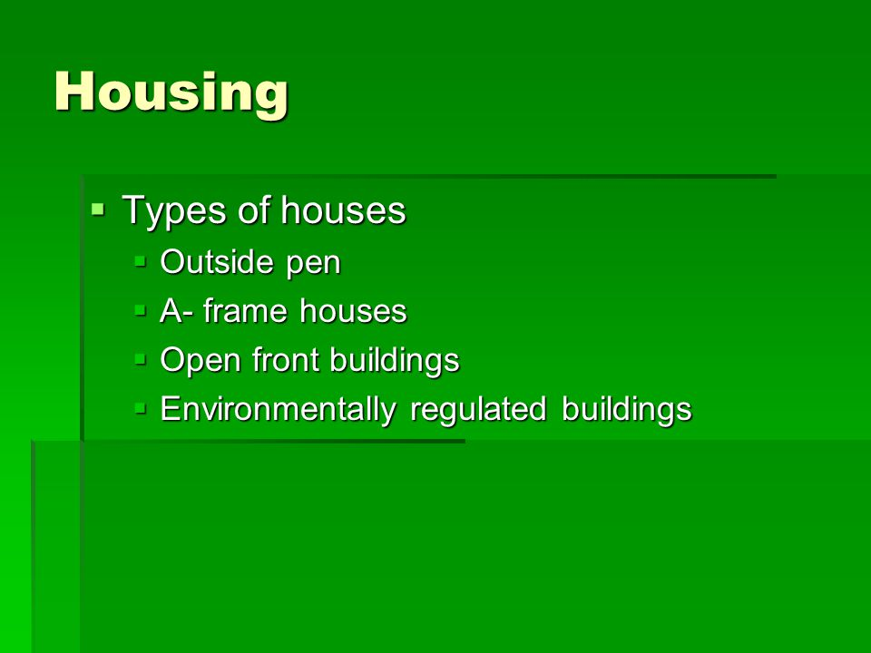 Housing Types of houses Outside pen A- frame houses