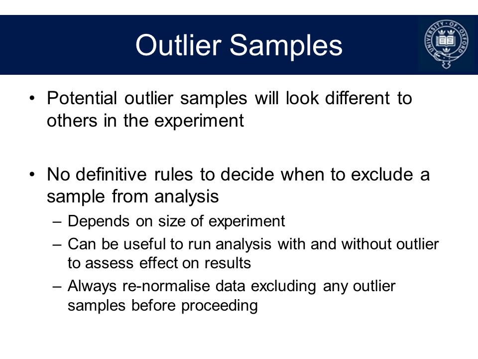 Outlier Samples Potential outlier samples will look different to others in the experiment.