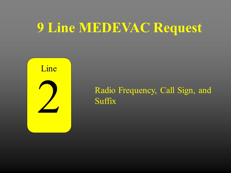 2 9 Line MEDEVAC Request Line Radio Frequency, Call Sign, and Suffix