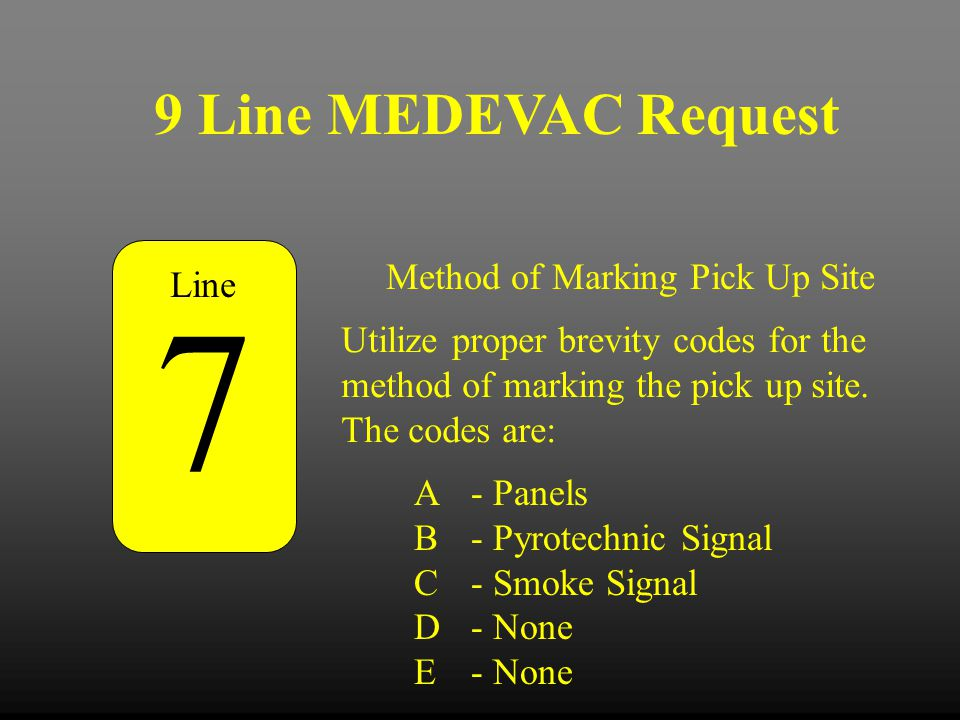 7 9 Line MEDEVAC Request Method of Marking Pick Up Site Line