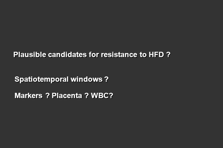 Plausible candidates for resistance to HFD