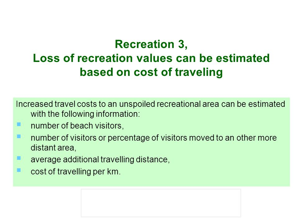 Recreation 3, Loss of recreation values can be estimated based on cost of traveling