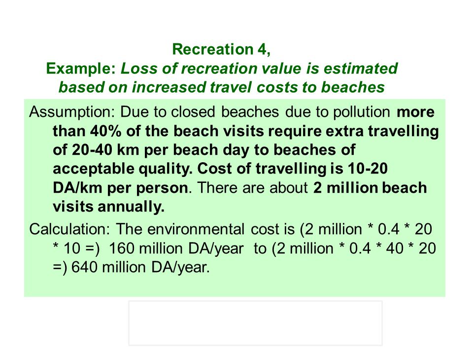 Recreation 4, Example: Loss of recreation value is estimated based on increased travel costs to beaches