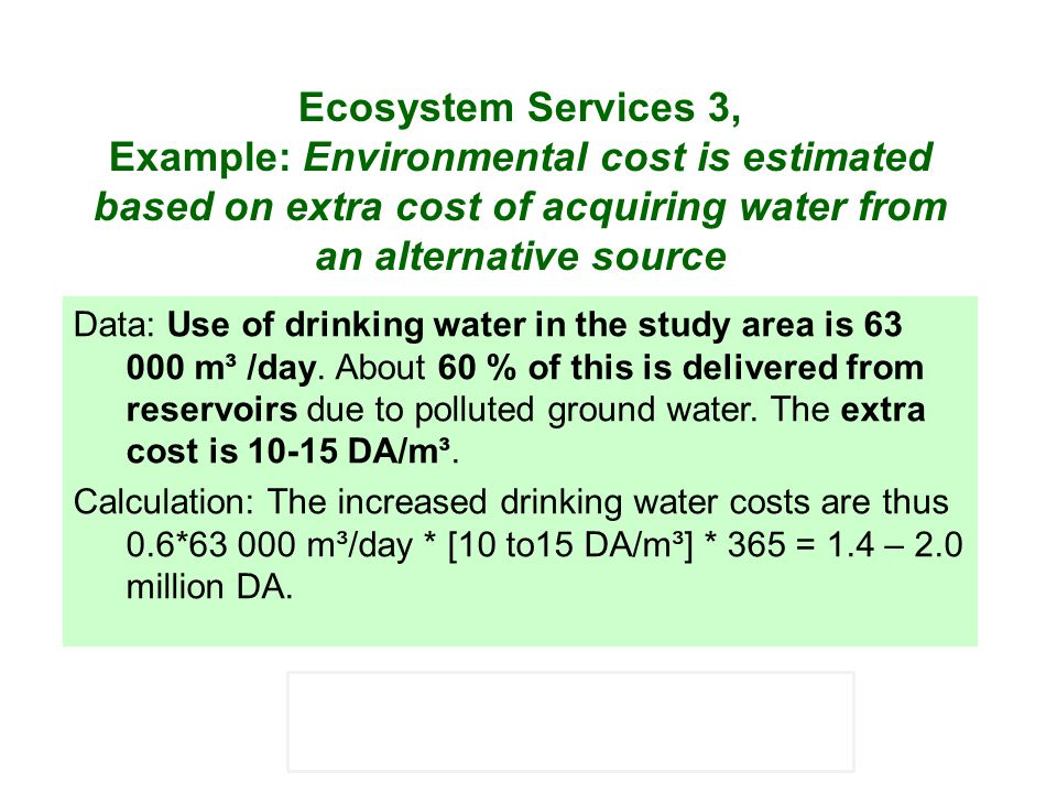 Ecosystem Services 3, Example: Environmental cost is estimated based on extra cost of acquiring water from an alternative source