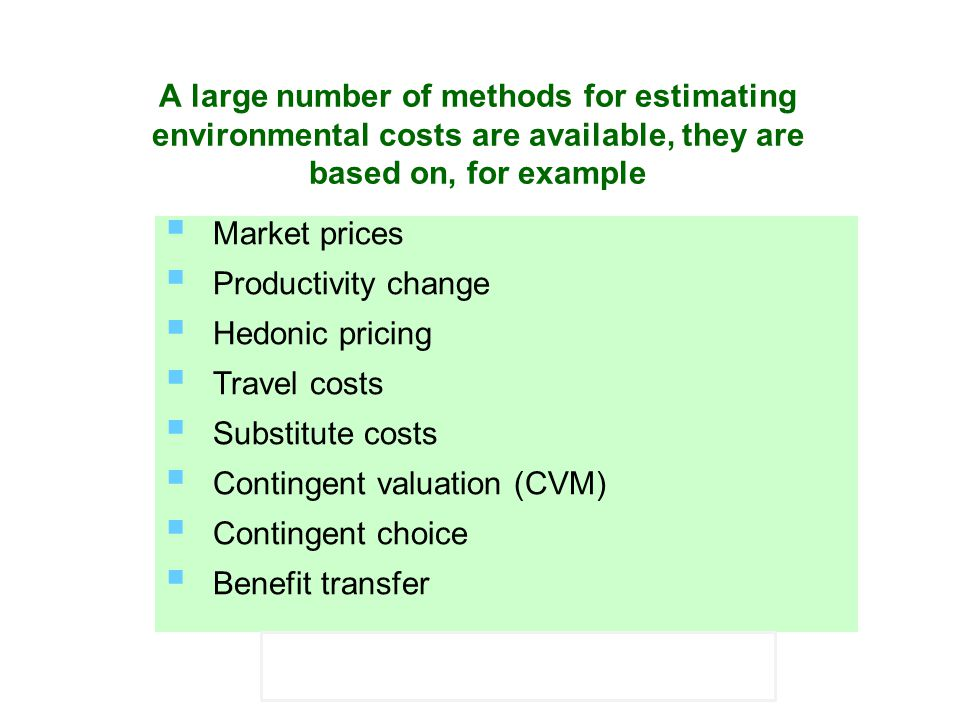 A large number of methods for estimating environmental costs are available, they are based on, for example