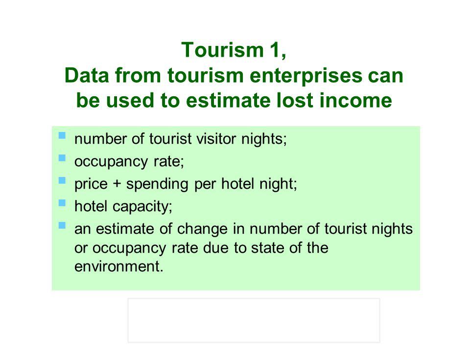 Tourism 1, Data from tourism enterprises can be used to estimate lost income