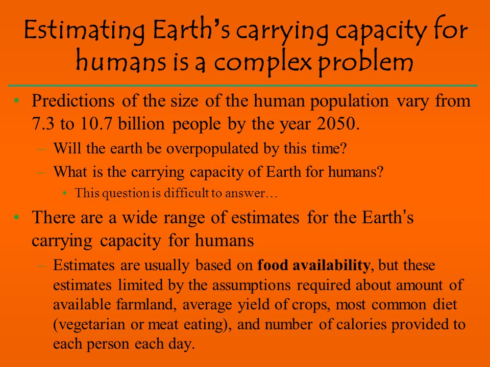 Estimating Earth's carrying capacity for humans is a complex problem