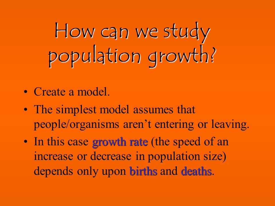 How can we study population growth