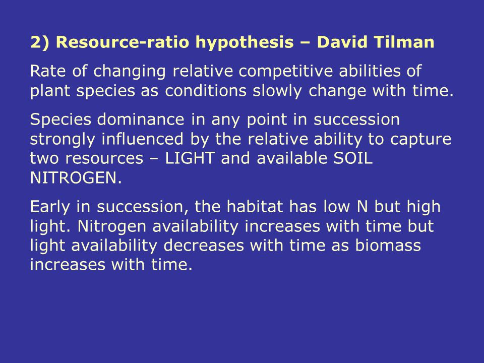 2) Resource-ratio hypothesis – David Tilman