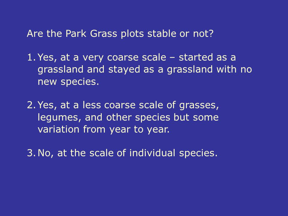Are the Park Grass plots stable or not