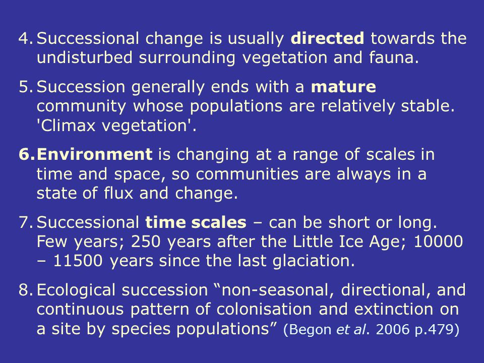 Successional change is usually directed towards the undisturbed surrounding vegetation and fauna.